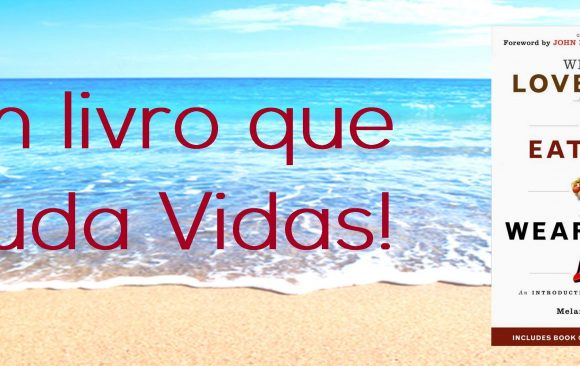 Promoção de Verão – Why We Love Dogs, Eat Pigs and Wear Cows (Melanie Joy)